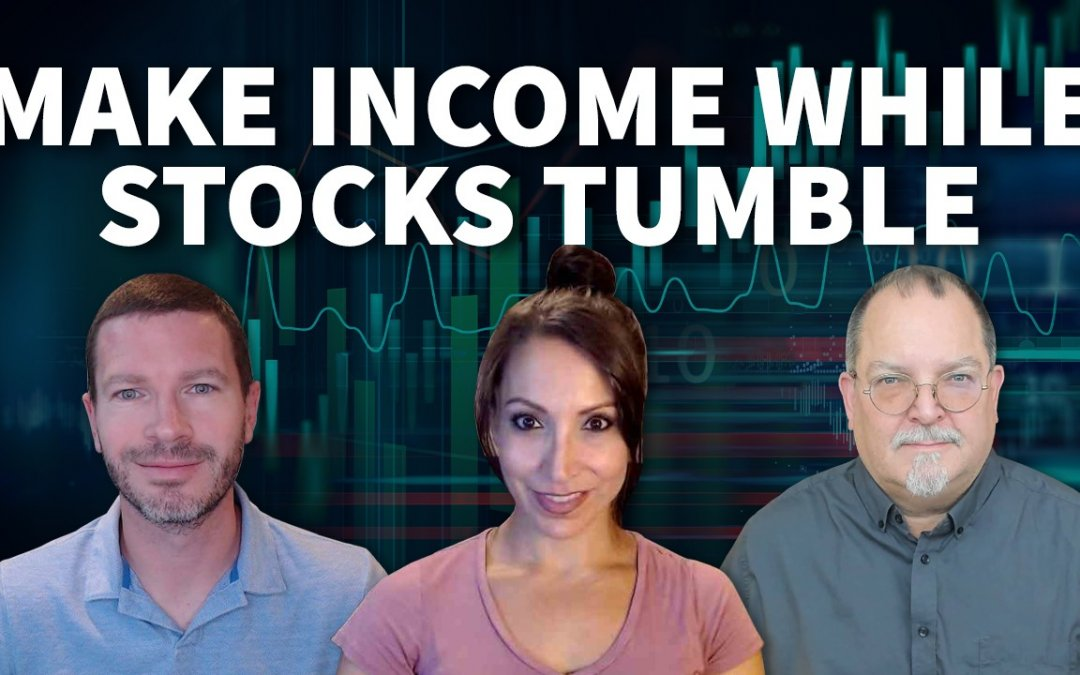3 Ways to Make Income While Stocks Tumble