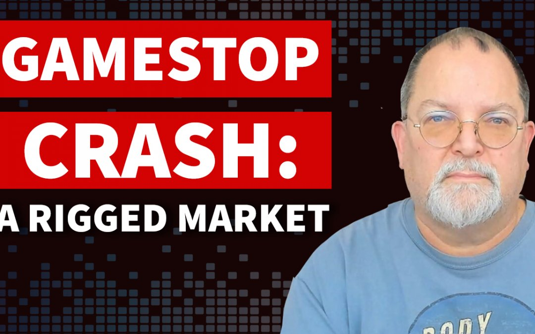GameStop Crash: Lessons From a Rigged Market